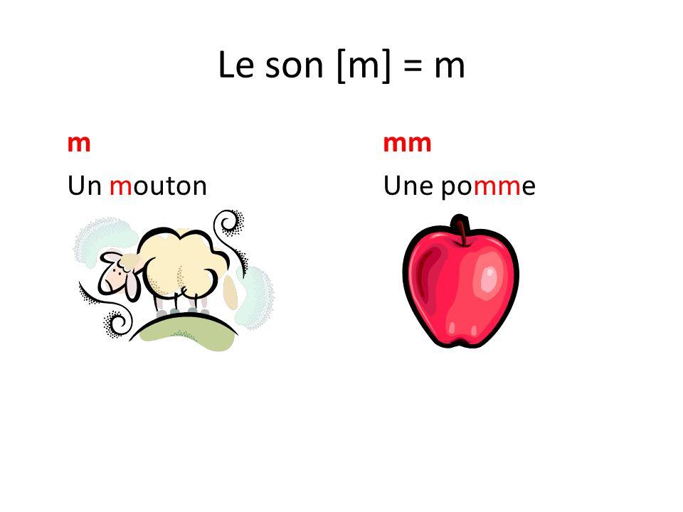 Le son [m] = m m mm Un mouton Une pomme